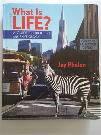 What Is Life- A Guide To Biology w/Physiology